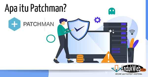 Fungsi Patchman dan Kelebihannya